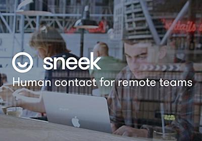 Sneek: Human contact for remote teams