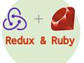 Reduxストアの概念をRubyで再実装して理解する(翻訳)