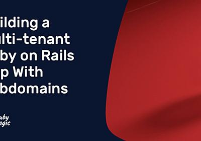 Building a Multi-tenant Ruby on Rails App With Subdomains | AppSignal Blog