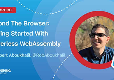 Beyond The Browser: Getting Started With Serverless WebAssembly — Smashing Magazine