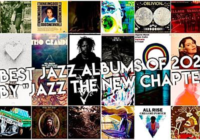 "50 Best Jazz Album of 2020 by ""Jazz The New Chapter"" #JTNC (with PLAYLIST)|柳樂光隆 Mitsutaka Nagira|note"