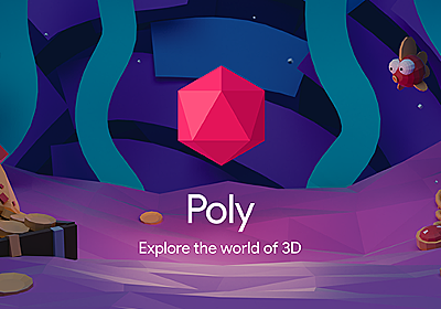 Poly: Browse, discover and download 3D objects and scenes