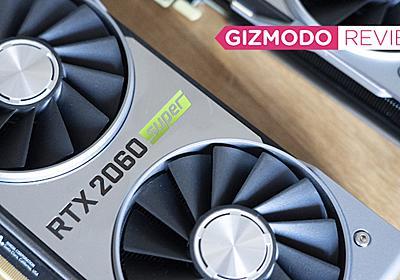 前モデル買った人のことを思うと切なすぎる:Nvidia RTX 2060/2070 Super レビュー | ギズモード・ジャパン