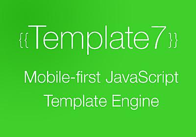 Template7 - Mobile-first JavaScript Template Engine