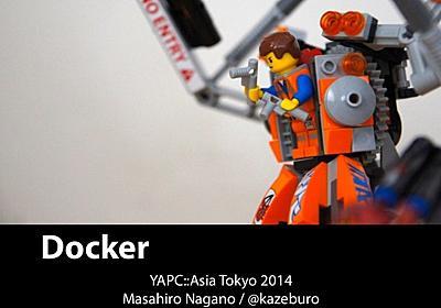 Dockerで遊んでみよっかー YAPC::Asia Tokyo 2014