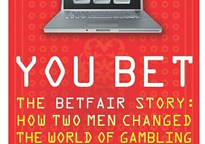 Amazon.co.jp: You Bet: The Betfair Story : How Two Men Changed the World of Gambling: Colin Cameron: Books
