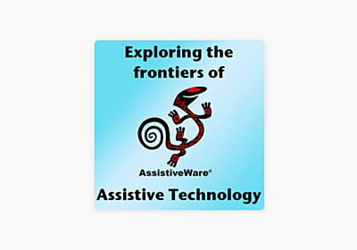 ‎Exploring the Frontiers of Assistive Technology on Apple Podcasts