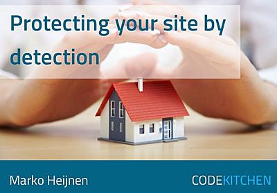 Protecting your site by detection