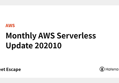 Monthly AWS Serverless Update 202010 - Sweet Escape
