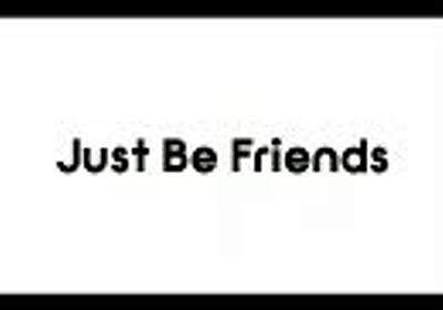 【ゼブラ】Just Be Friends【らっぷびと】
