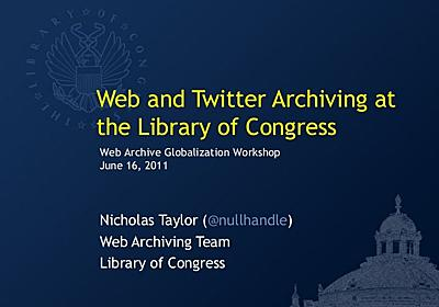 Web and Twitter Archiving at the Library of Congress