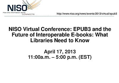 NISO/DAISY Interchange Format Update (Matt Garrish)| April 17 NISO Virtual Conference | Slideshare
