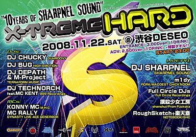 """11/22 XHSP""""10Years of SHARPNELSOUND""""   X-TREME HARD BLOG"""