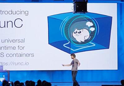 [速報]Dockerが新コンテナランタイム「runC」を発表、LinuxとWindowsをネイティブサポート。ライブマイグレーションも可能に - Publickey