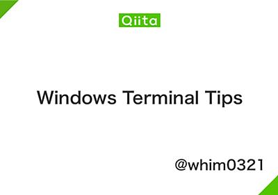 Windows Terminal Tips - Qiita