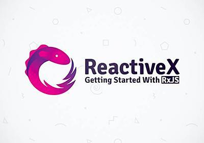 「RxJS」初心者入門 - JavaScriptの非同期処理の常識を変えるライブラリ | 株式会社LIG