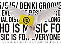 5 / 5 / 5 / 電気グルーヴ5G「THE EVE OF THE RESURRECTION」8HOURS!!!!!!!! WHO IS MUSIC FOR? MUSIC IS FOR EVERYONE! Chapter2 - DOMMUNE