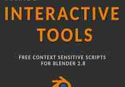 Maxivz's Interactive Tools for Blender - かゆいところに手が届く!作業効率UP出来るBlender 2.8用の無料ツールセット!