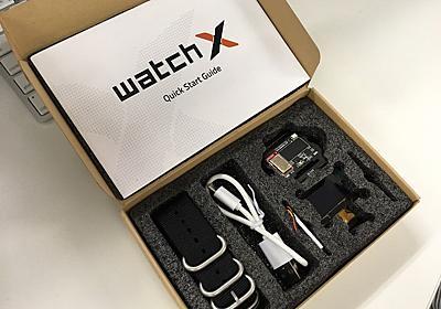 WatchXをつかってみた | スイッチサイエンス マガジン
