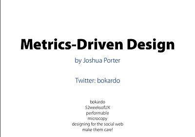 Metrics Driven Design by Joshua Porter