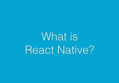What is React Native? - Speaker Deck