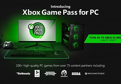Microsoft、「Windows 10」向け定額ゲームサービス「Xbox Game Pass for PC」 - ITmedia NEWS