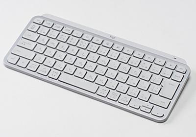 超人気ワイヤレスキーボードのテンキーレス版、MX KEYS MINIをレビュー (1/2)