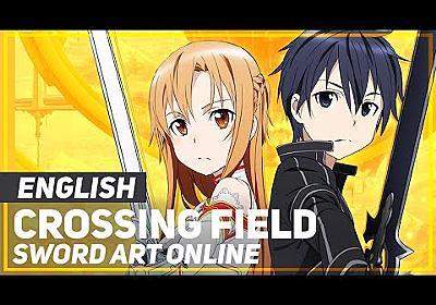 "Sword Art Online - ""Crossing Field"" (Opening) | ENGLISH ver | AmaLee"