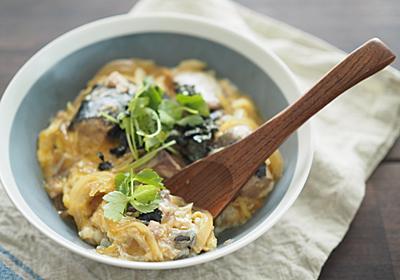 買い物も料理も面倒だけど、体にいいものが食べたいときの「サバ缶の卵とじ丼」【北嶋佳奈】 - メシ通 | ホットペッパーグルメ