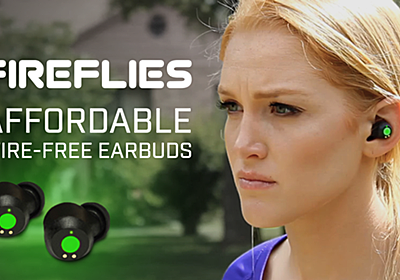 FireFlies - Truly Wire-Free Earbuds - Music Without Limits! by FireFlies Audio —Kickstarter