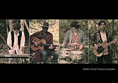 Golden Forest(bohemianvoodoo) | ミュージックビデオMarks