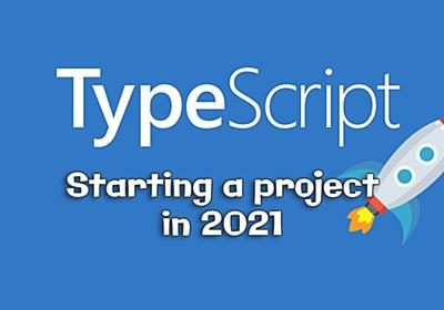 Starting a TypeScript Project in 2021 · Chris Hager