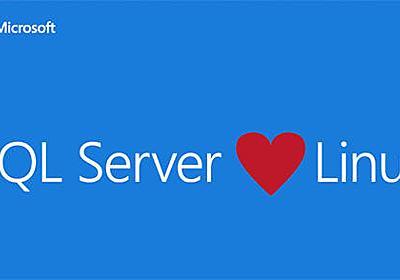 マイクロソフト、Linux版SQL ServerをDockerイメージで配布開始 - Publickey