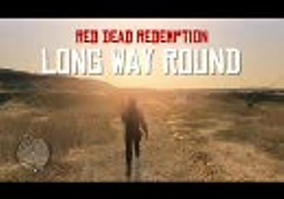 【RDR】 LONG WAY ROUND 三日目 -前編- 【Xbox360】