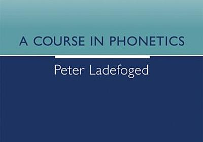 Amazon.co.jp: A Course In Phonetics: Peter Ladefoged: Books