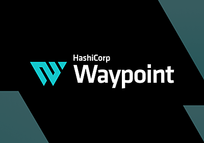 Announcing HashiCorp Waypoint