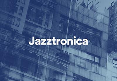 Jazztronica on Spotify