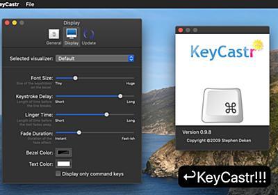 Macでのキー入力をディスプレイ上に表示してくれるオープンソースのキーストロークビジュアライザー「KeyCastr」がダークモードに対応し、GPU切り替えの不具合を修正。 | AAPL Ch.