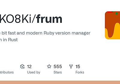 GitHub - TaKO8Ki/frum: A little bit fast and modern Ruby version manager written in Rust
