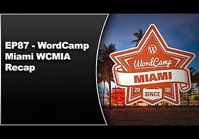 EP87 - WordCamp Miami WCMIA Recap - May 12 2014 - WPwatercooler