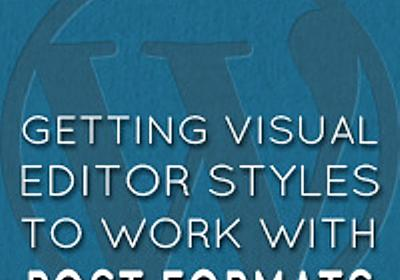 Getting Visual Editor Styles to Work With Post Formats