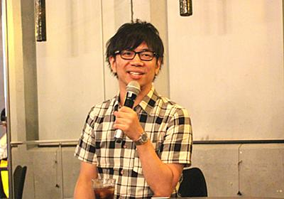 伊藤直也氏に聞く、「ロードマップ」なきWeb業界の歩き方【キャリアごはんvol.4レポ前編】 - エンジニアtype | 転職@type