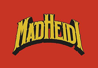 マッドハイジ – MADDOHAIJI – Japanese Mad Heidi – MAD HEIDI Store