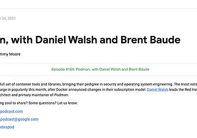 (翻訳)Kubernetes Podcast from Google: Episode 164 - Podman, with Daniel Walsh and Brent Baude - 赤帽エンジニアブログ