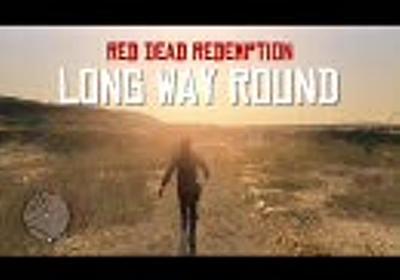 【RDR】 LONG WAY ROUND 一日目 【Xbox360】