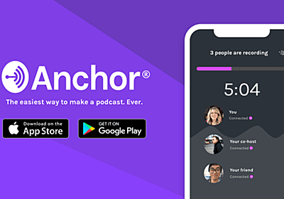 Anchor - The easiest way to start a podcast