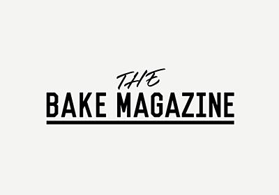 THE BAKE MAGAZINE