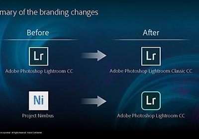 【笠原一輝のユビキタス情報局】新名称になったAdobeの写真編集アプリ「Lightroom Classic CC」と「Lightroom CC」を速攻レビュー ~プロの写真管理もクラウドストレージ時代に突入 - PC Watch