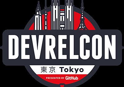 DevRelCon Tokyo 2018 – conference for developer relations, developer marketing, developer experience