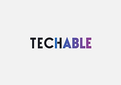 Techable(テッカブル) -海外・国内のネットベンチャー系ニュースサイト | Techable(テッカブル)は、国内外の最先端のスタートアップベンチャーを紹介するニュースサイトです。